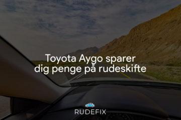 Toyota Aygo sparer dig penge på rudeskifte